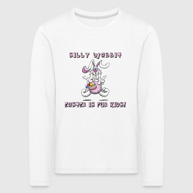 Easter Silly Wabbit Easter Is For Kids - Kids' Premium Longsleeve Shirt
