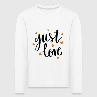 Just love - Kids' Premium Longsleeve Shirt
