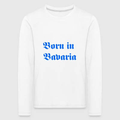 Born in Bavaria - Kinder Premium Langarmshirt