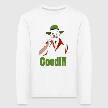 GOOD! - Kids' Premium Longsleeve Shirt