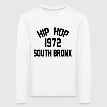 Hip Hop South Bronx 1972 - Kinder Premium Langarmshirt