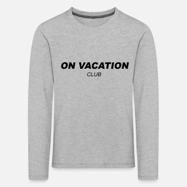On Vacation Club - Kinder Premium Langarmshirt