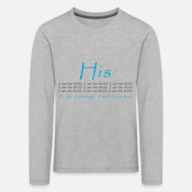 His & Hers - He wants to be the BOSS - Kids' Premium Longsleeve Shirt