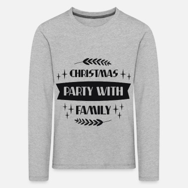 Family Party Christmas party with family - Kids' Premium Longsleeve Shirt