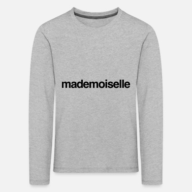 Mademoiselle saying style fashion trend - Kids' Premium Longsleeve Shirt