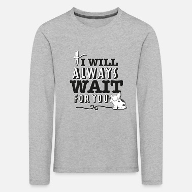 I always want to wait for you - Kids' Premium Longsleeve Shirt