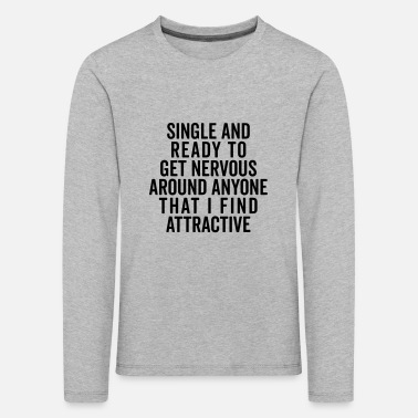 Hipster Single And Nervous Funny Quote - Långärmad premium T-shirt barn