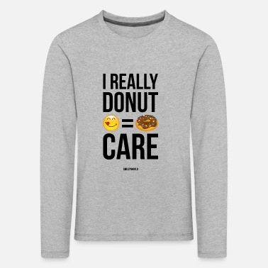 Care SmileyWorld Really Donut Care Humour Quote - Kids' Premium Longsleeve Shirt