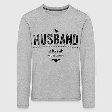 my husband is best - Kinderen Premium shirt met lange mouwen