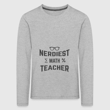 NERDIEST MATH TEACHER - Kids' Premium Longsleeve Shirt