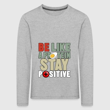 be like protein - Kinder Premium Langarmshirt