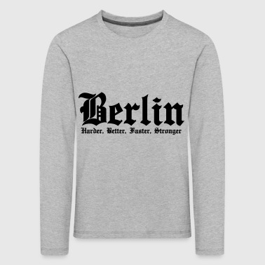 Berlin Harder, Better, Faster, Stronger - T-shirt manches longues Premium Enfant