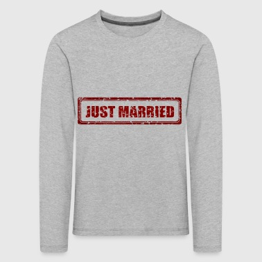Just Married Frisch Verheiratet Heirat Geheiratet - Kinder Premium Langarmshirt