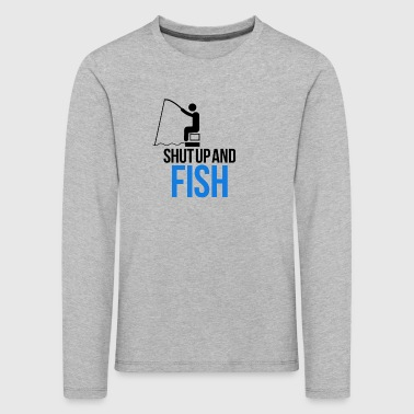 Shut up and fish - Kids' Premium Longsleeve Shirt