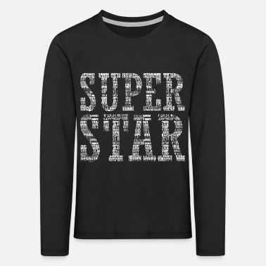 Superstar Superstar star gift saying party sports irony - Kids' Premium Longsleeve Shirt