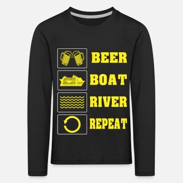 beer boat river repeat funny geschenk - T-shirt manches longues premium Enfant
