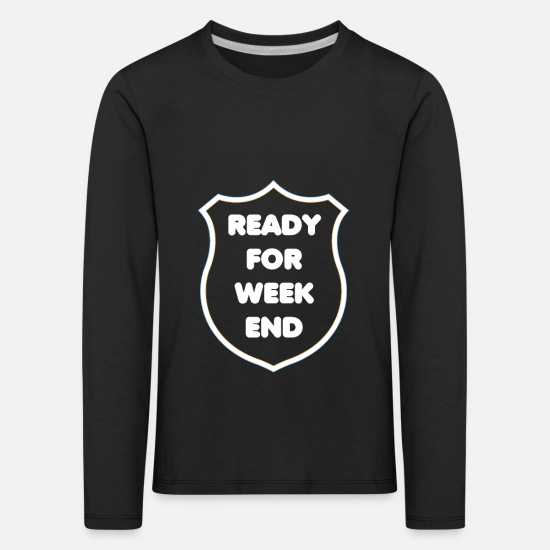 Tea Long Sleeve Shirts - for Weekend - Kids' Premium Longsleeve Shirt black