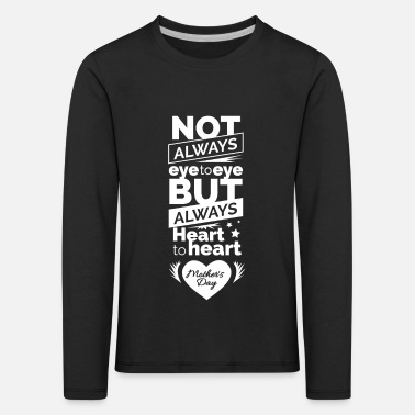TestMothers Day graphic Not Always Eye to Eye, - Kids' Premium Longsleeve Shirt