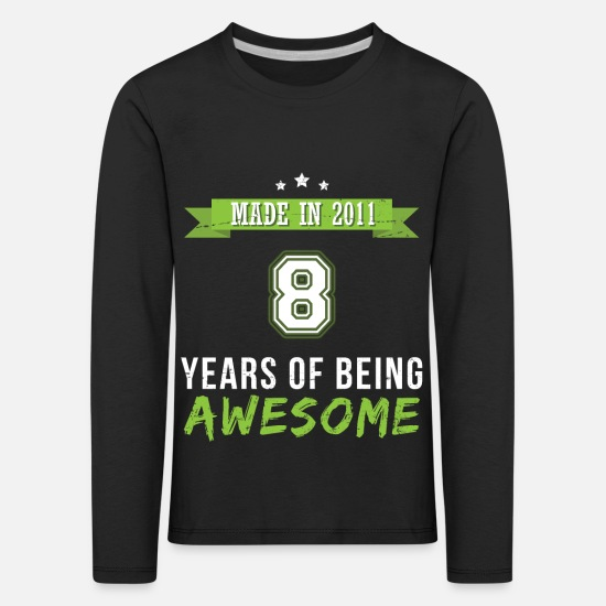 8 Year Old Long Sleeve Shirts - Made In 2011 - Kids' Premium Longsleeve Shirt black