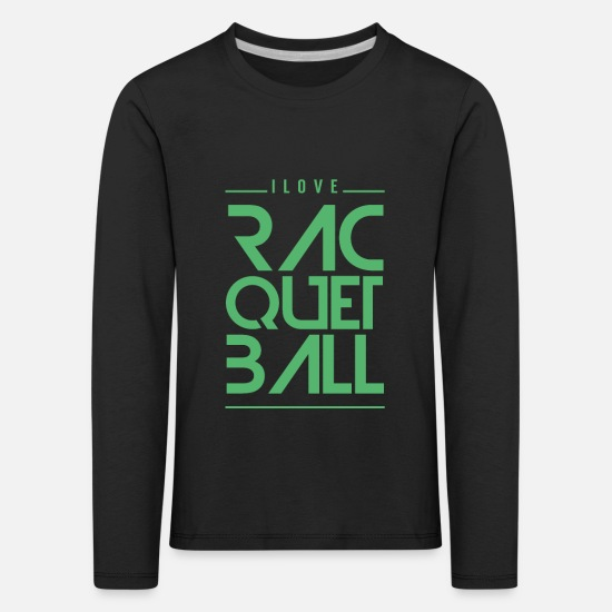 Gaming Long Sleeve Shirts - Racquetball Player Racquet Racquetballer Team - Kids' Premium Longsleeve Shirt black