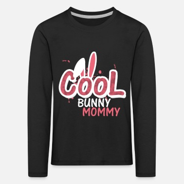 Cool Bunny Mommy Mothers Day - Kids' Premium Longsleeve Shirt
