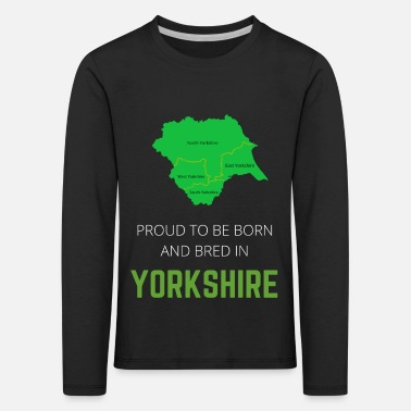 North Yorkshire Proud to be born and bred in Yorkshire - Kids' Premium Longsleeve Shirt