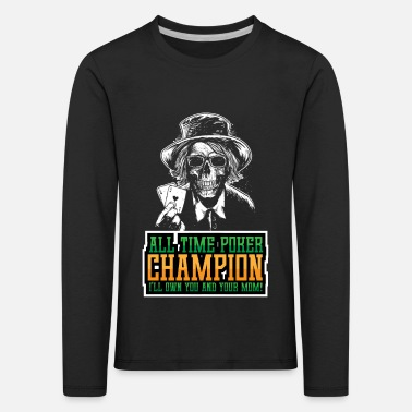 All time poker champion - Kids' Premium Longsleeve Shirt