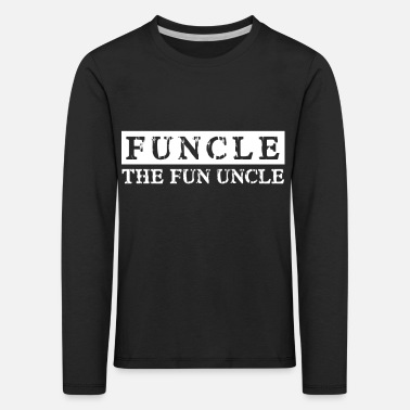Fun Funcle - L'oncle Fun L'oncle Fun - T-shirt manches longues premium Enfant