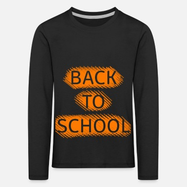 Back To School Back to school - Kids' Premium Longsleeve Shirt