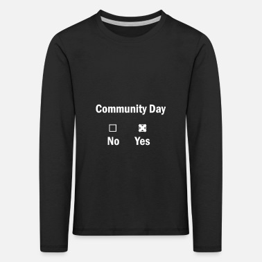 Community Community Day? Ja of nee? - Kinderen premium longsleeve