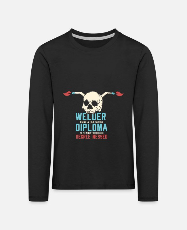 Quote Long-Sleeved Shirts - Welder Diploma Degree Messed T-Shirt Gift Shirt - Kids' Premium Longsleeve Shirt black