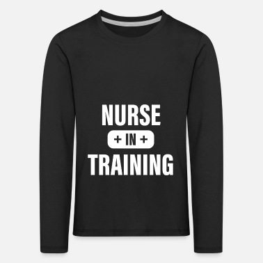 Nurse In Training - Gift Idea - Kids' Premium Longsleeve Shirt