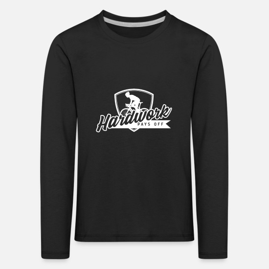 Gift Idea Long Sleeve Shirts - Hard work pays off - hard work pays off - Kids' Premium Longsleeve Shirt black