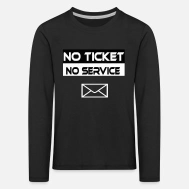 Ticket No Ticket No Service IT Support Ticketing - Kids' Premium Longsleeve Shirt