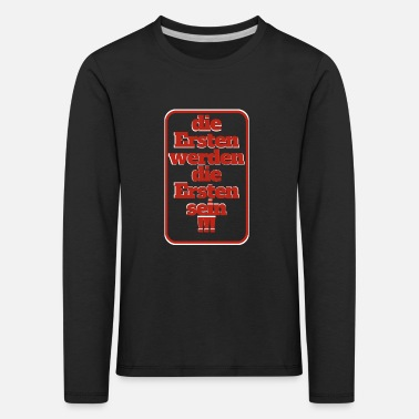 First the first will be the first - Kids' Premium Longsleeve Shirt