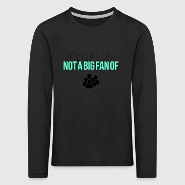 People not a big fan of - Kinder Premium Langarmshirt