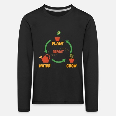 Plant Water Grow Repeat - garden gardener nature - Kids' Premium Longsleeve Shirt