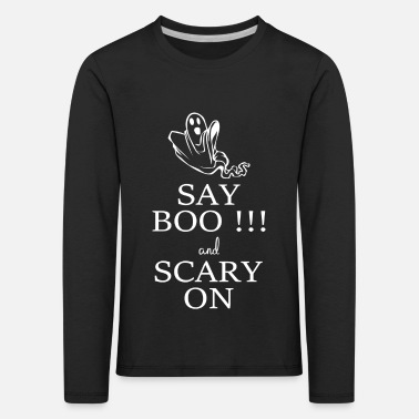 Grab Say Boo and scary on - Halloween - Ghost - Geist - Kinder Premium Langarmshirt