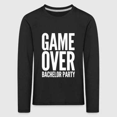 GAME OVER BACHELOR Party JGA Gifts Party Shirt - Kids' Premium Longsleeve Shirt