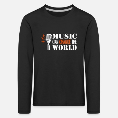 Music Can Change The World - Kids' Premium Longsleeve Shirt