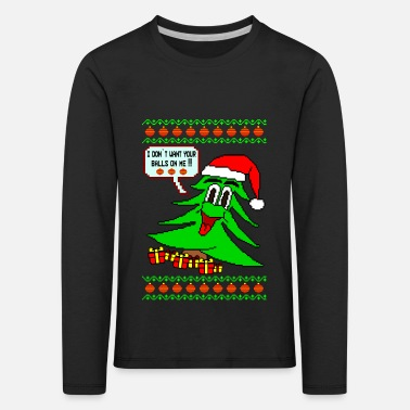 Sexual Innuendo Dont want your Balls Ugly Xmas - Kids' Premium Longsleeve Shirt