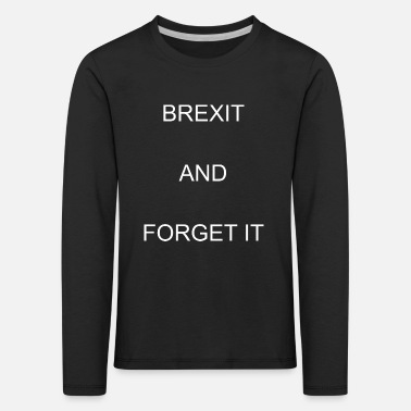 Poll brexit Quote Graphic Bestsellers - Kids' Premium Longsleeve Shirt