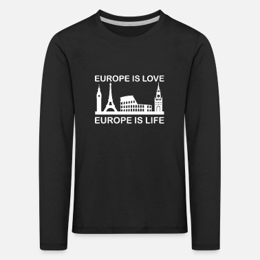 European Elections Europe Is Love Europe Is Life Gift Idea T-Shirt - Kinder Premium Langarmshirt