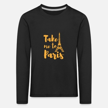 Emblem Take me to Paris France home gift - Kids' Premium Longsleeve Shirt
