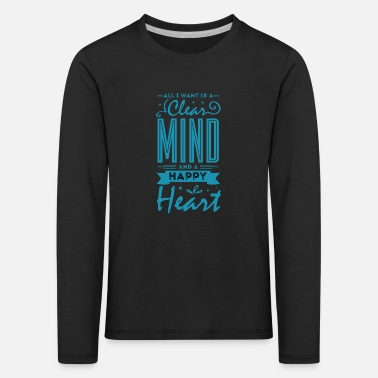 All Clear Clear Mind. Happy Heart. - Kinder Premium Langarmshirt