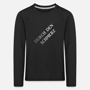 Pain By the pain - Kids' Premium Longsleeve Shirt