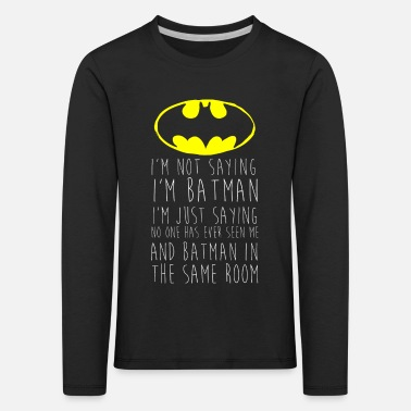 Comic Batman I'm not saying Lustiger Spruch - Kinder Premium Langarmshirt