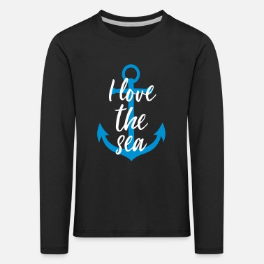 I Love the Sea Ancre - T-shirt manches longues Premium Enfant