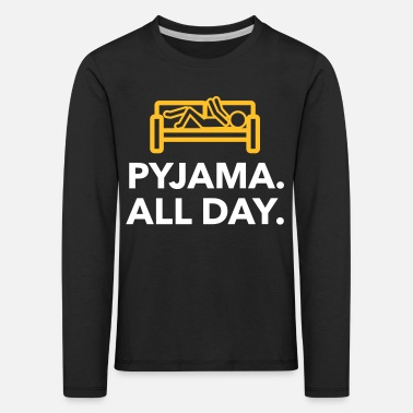 Lazy Underwear Throughout The Day In Your Pajamas! - Kids' Premium Longsleeve Shirt