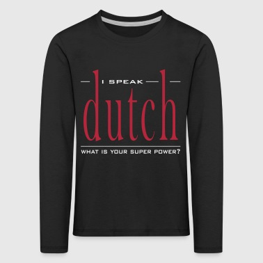 Super Power Dutch - Kinderen Premium shirt met lange mouwen